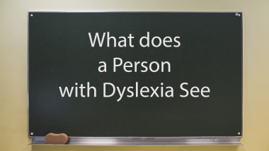WHAT DOES A PERSON WITH DYSLEXIA SEE 1